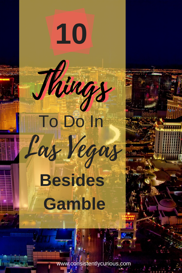 Ten Non Gambling Activities In Vegas
