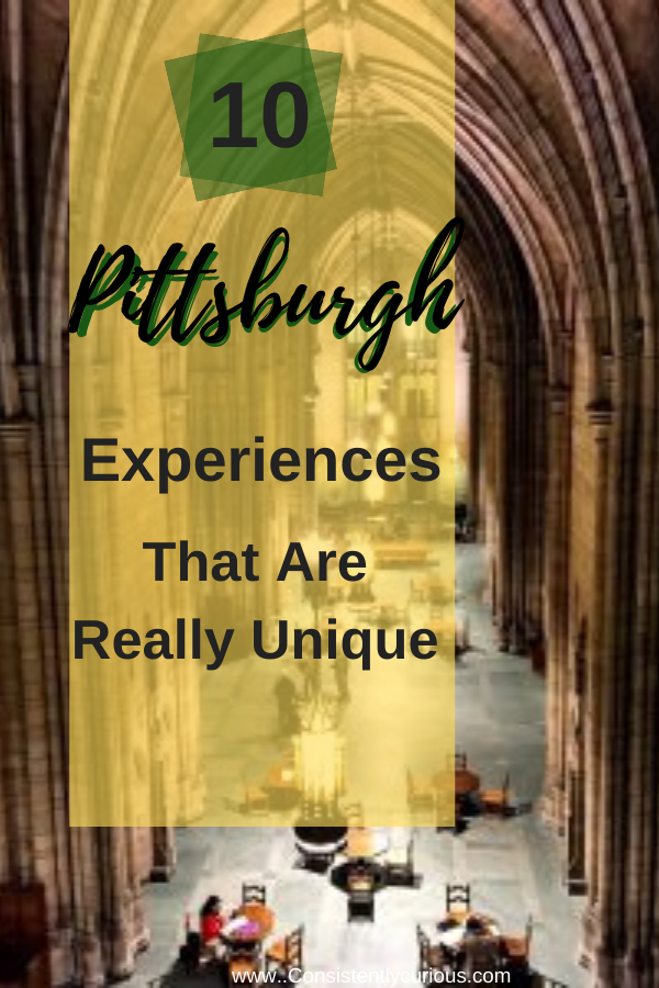 Unique Experiences In Pittsburgh