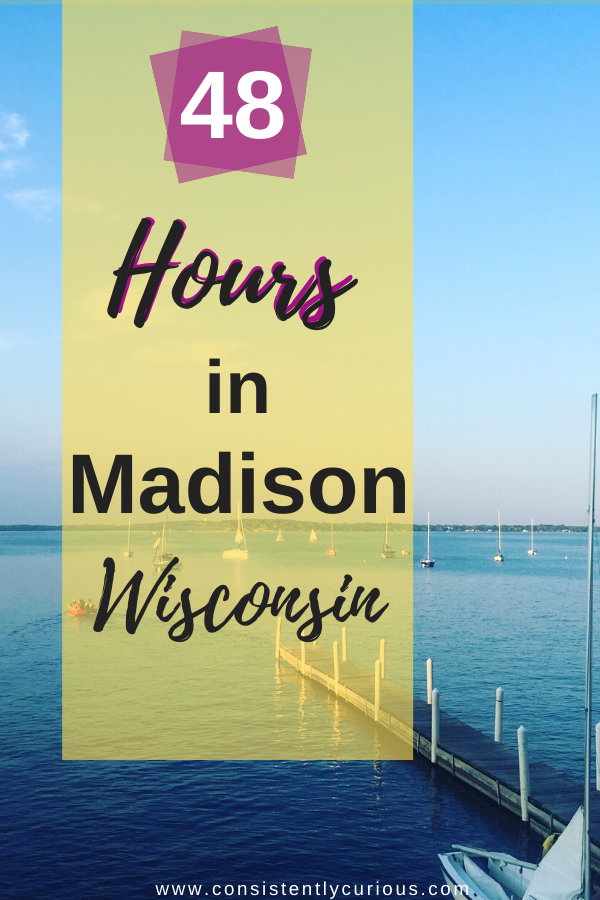 48 Hours In Madison