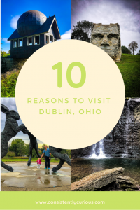 10 Reasons to visit Dublin, OH
