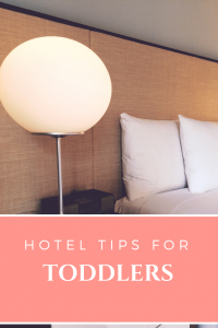 Hotel Tips For Toddlers