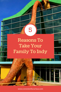 5 Reason To Take Your Family To Indy