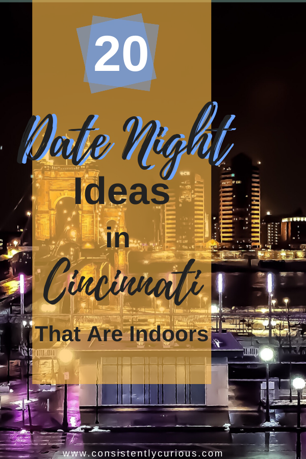 Indoor Date Night Ideas In Cincinnati