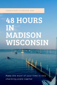 48 Hours in Madison Wisconsin