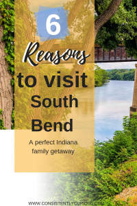 Reason to Visit South Bend With Your Family