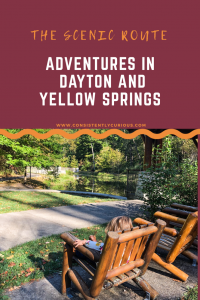 The Scenic Route: Dayton and Yellow Springs