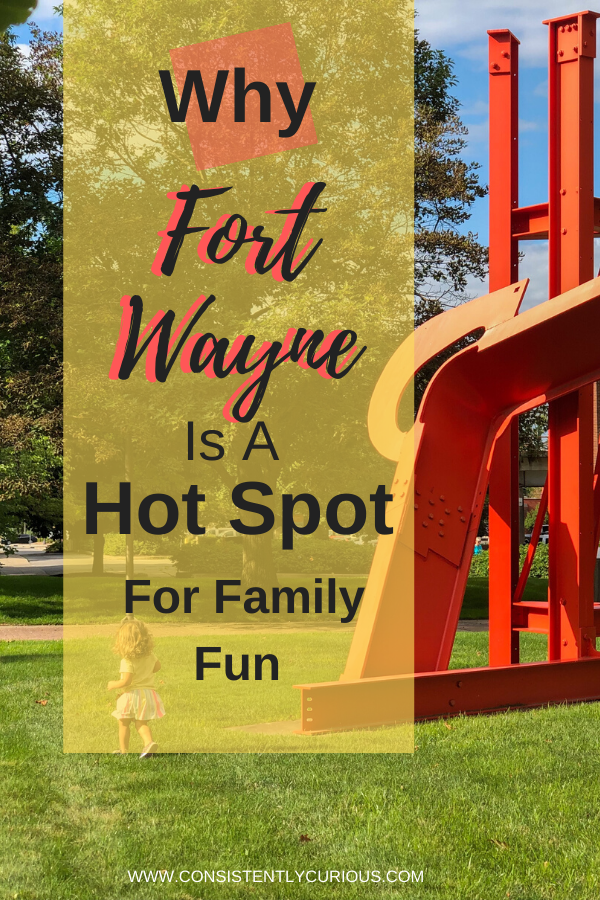 Things to do with family in Fort Wayne IN