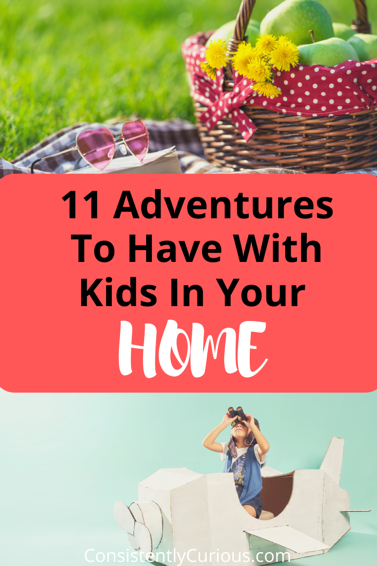 Adventures to have at home with kids