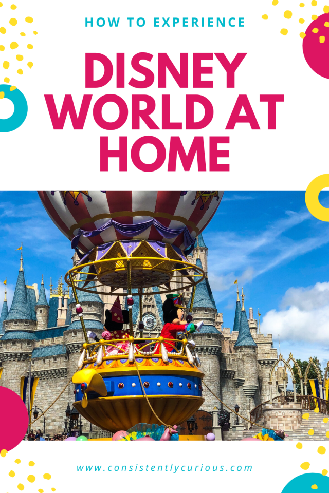 How to experience Disney World At Home